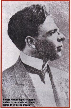 O poeta Manuel Baptista Cepellos, motivo do crime da Rua Benjamin Constant